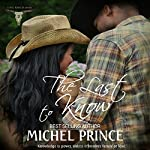 The Last to Know: The Long Ranch Series, Book 2 | Michel Prince