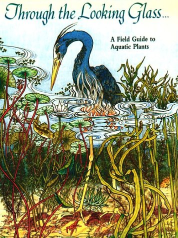 - Through the Looking Glass: A Field Guide to Aquatic Plants