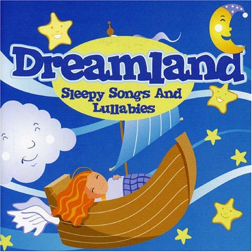 Dreamland: Sleepy Songs & Lullabies