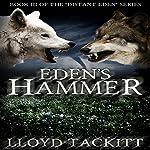 Eden's Hammer : A Distant Eden, Book 3 | Lloyd Tackitt