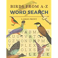 Birds From A-Z Word Search: Word Search Puzzles For Bird Lovers