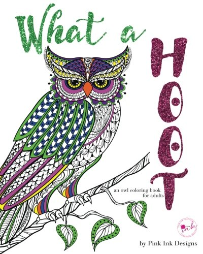 What a Hoot: An Adult Coloring Book pdf