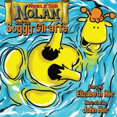 Noble Sir Nolan and the Soggy Giraffe