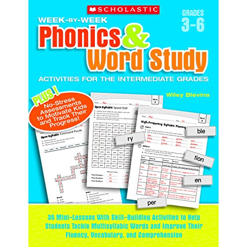 - Week-by-Week Phonics & Word Study Activities for the Intermediate Grades: 35 Mini-Lessons With Skill-Building Activities to Help Students Tackle ... Their Fluency, Vocabulary, and Comprehension