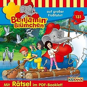 Benjamin Blümchen auf großer Floßfahrt (Benjamin Blümchen 131) Hörspiel