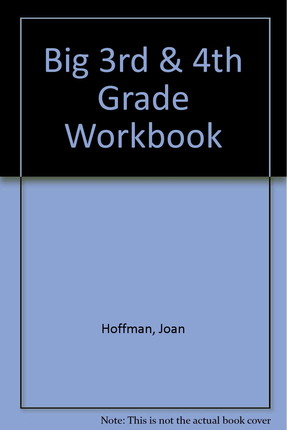 Workbooks big third grade workbook : The Grade 3-4: Big Book: School Zone Publishing Company Staff ...