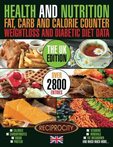 Health & Nutrition Fat, Carb & Calorie Counter, Weight loss & Diabetic Diet Data UK: UK government data on Calories, Carbohydrate, Sugar counting, ... Fat, Carb & Calorie Counter) (Volume ()