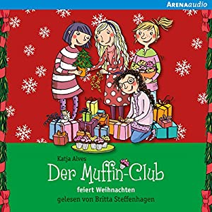 Der Muffin-Club feiert Weihnachten Hörbuch