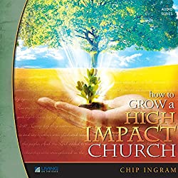 How to Grow a High Impact Church Volume One