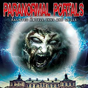 Paranormal Portals: Haunted Hotels, Inns and Grills Radio/TV Program