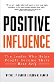 Positive Influence: The Leader Who Helps People Become Their Best Self