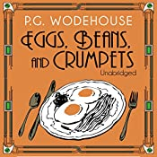 Eggs, Beans, and Crumpets  | P. G. Wodehouse