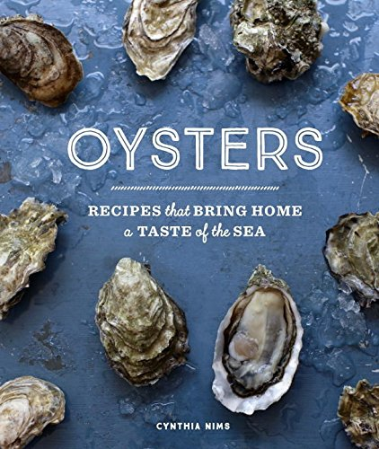Oysters: Recipes that Bring Home a Taste of the Sea Oysters On The Half Shell