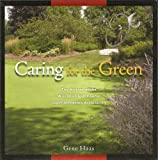 Caring for the Green: A History of the Wisconsin Golf Course Superintendents Association by Gene Haas (2005-05-03)