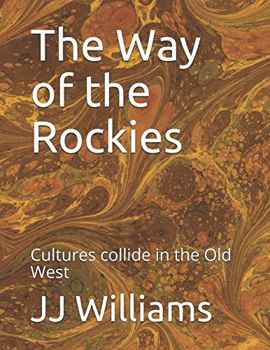 The Way of the Rockies: Cultures collide in the Old West