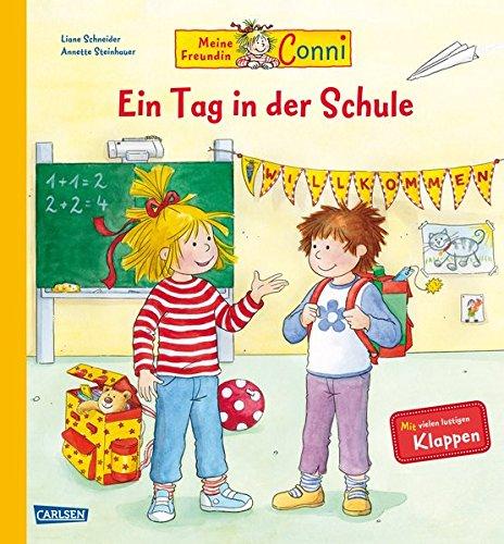 Conni-Bilderbücher: Meine Freundin Conni - Ein Tag in der Schule: Sachbuch mit vielen Klappen Pappbilderbuch – 29. April 2016 Liane Schneider Annette Steinhauer Carlsen 3551168547