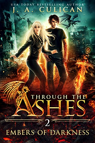 Embers of Darkness (Through the Ashes Book 2) by [Culican, J.A.]