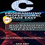 C Programming Professional Made Easy & Ruby Programming Professional Made Easy | Sam Key