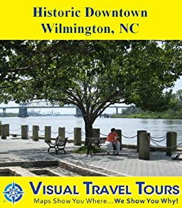 Amazon.com: HISTORIC DOWNTOWN WILMINGTON, NC - A Self-guided ... on map of historic southport nc, map of historic downtown new bern nc, map of historic downtown huntsville al,