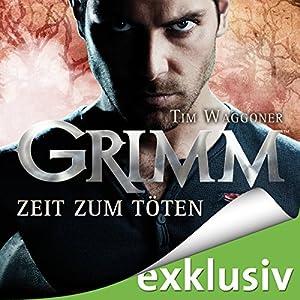 Zeit zum Töten (Grimm 3) Hörbuch