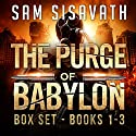 The Purge of Babylon Series Box Set: Books 1-3 Hörbuch von Sam Sisavath Gesprochen von: Adam Danoff