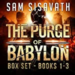 The Purge of Babylon Series Box Set: Books 1-3   Sam Sisavath