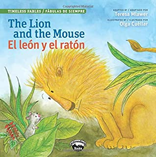 The Lion and the Mouse / El león y el ratón (Timeless Fables) (