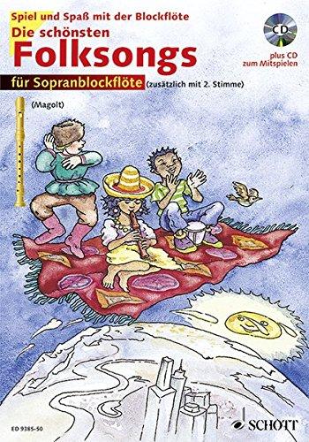 Die schönsten Folksongs: sehr leicht bearbeitet. 1-2 Sopran-Blockflöten. Ausgabe mit CD. (Spiel und Spaß mit der Blockflöte)