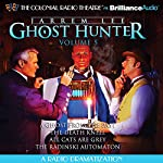 Jarrem Lee - Ghost Hunter - A Ghost from the Past, The Death Knell, All Cats are Grey, and The Radinski Automaton: A Radio Dramatization | Gareth Tilley