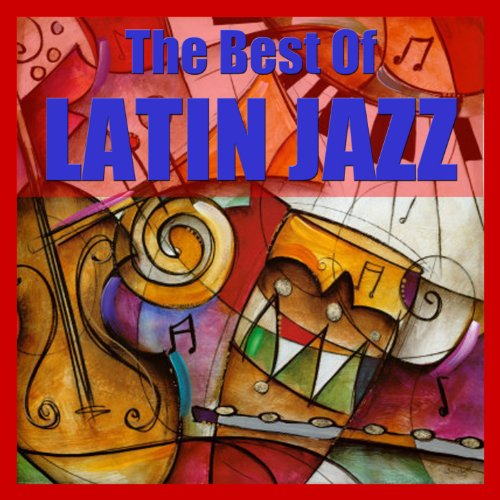 ... The Best Of Latin Jazz