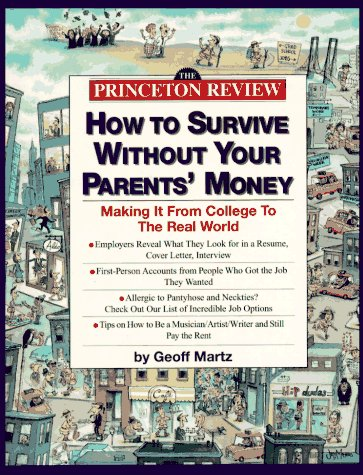 Princeton Review: How to Survive Without Your Parents' Money: Making It from College to the Real World