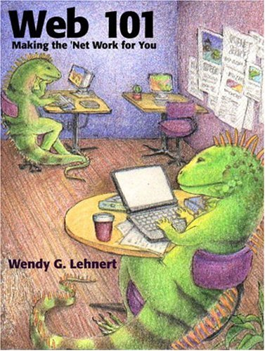 Web 101: Making the Net Work for You (2nd Edition)