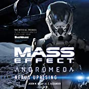 Mass Effect™ Andromeda: Nexus Uprising | Jason M. Hough, K. C. Alexander