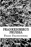 Frankenberg's Prussia, Franz Frankenberg, 149930983X