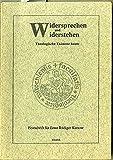 img - for Widersprechen Und Widerstehen. : Theologische Existenz Heute book / textbook / text book
