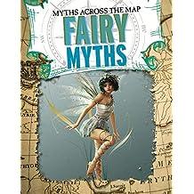 Fairy Myths (Myths Across the Map)