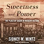 Sweetness and Power: The Place of Sugar in Modern History | Sidney W. Mintz
