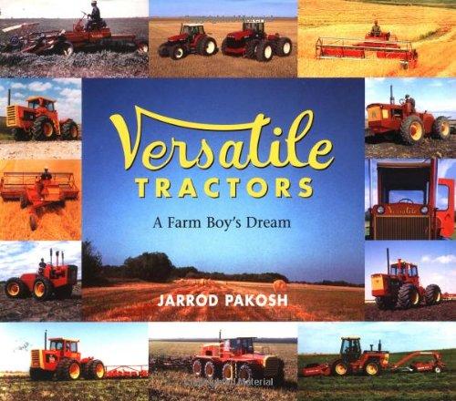 Read Online Versatile Tractors: A Farm Boy's Dream PDF