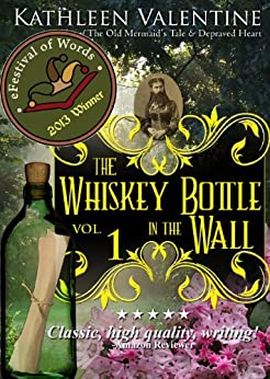 The Whiskey Bottle in the Wall: Volume 1 (Secrets of Marienstadt) by [Valentine, Kathleen]