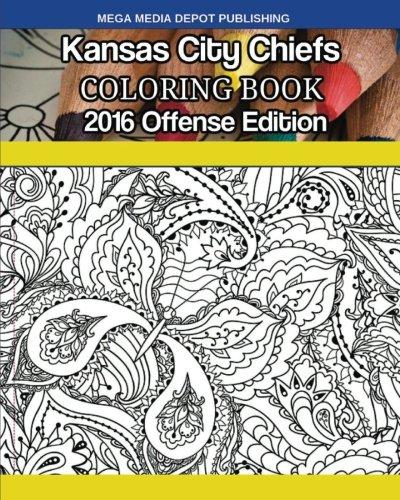 Amazon Kansas City Chiefs 2016 Offense Coloring Book 9781540734105 Mega Media Depot Books