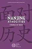 The Nanjing Atrocities: Crimes of War