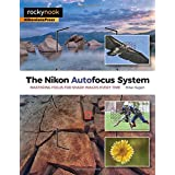 The Nikon Autofocus System: Mastering Focus for Sharp Images Every Time by Mike Hagen (2015-11-27)
