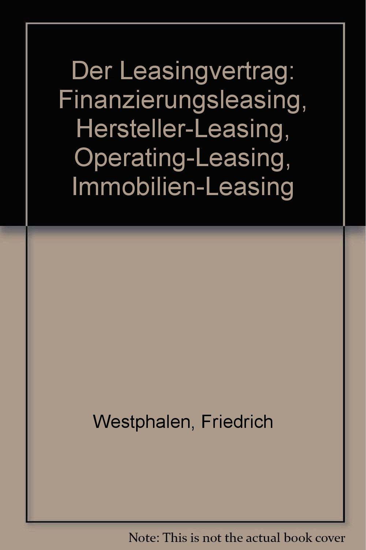 Der Leasingvertrag: Finanzierungsleasing, Hersteller-Leasing ...