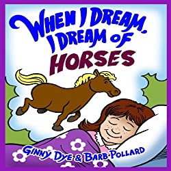 Bedtime Story - When I Dream, I Dream of Horses