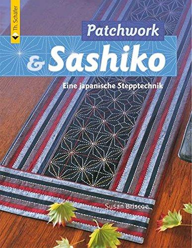 Patchwork And Sashiko  Eine Japanische Stepptechnik  Verlag Th. Schäfer