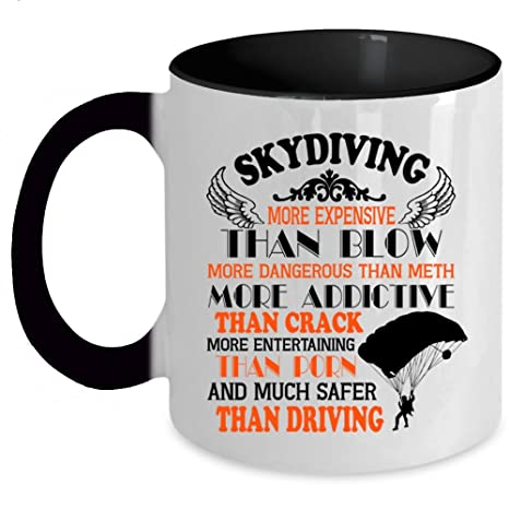 Amazon com: Much Safer Than Driving Coffee Mug, Skydiving More
