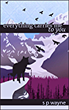 Everything Carries Me to You (Axton and Leander Book 3)