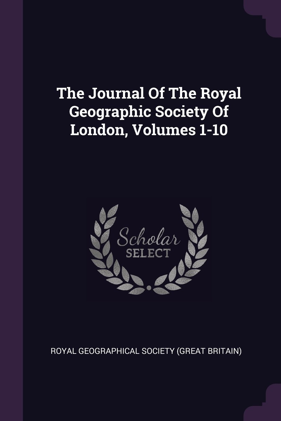 The Journal Of The Royal Geographic Society Of London, Volumes 1-10 pdf