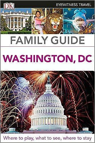 DK Eyewitness Family Guide Washington, DC (Travel Guide)