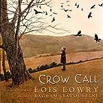 Crow Call | Lois Lowry
